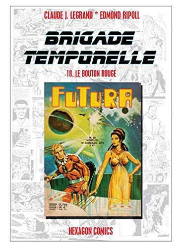 BRIGADE TEMPORELLE Vol. 18: Le Bouton Rouge (French Edition)