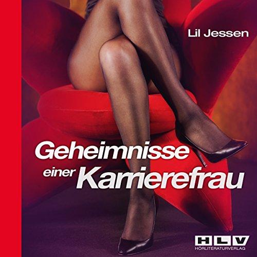 Geheimnisse einer Karrierefrau (Erotik Hörbuch) Titelbild