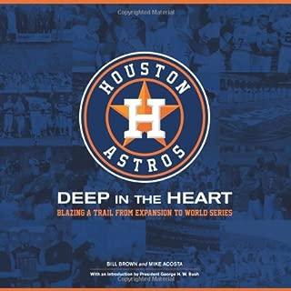 Houston Astros: Deep in the Heart