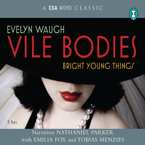Vile Bodies                   By:                                                                                                                                 Evelyn Waugh                               Narrated by:                                                                                                                                 Emilia Fox,                                                                                        Tobias Menzies,                                                                                        Nathaniel Parker                      Length: 4 hrs and 42 mins     1 rating     Overall 4.0