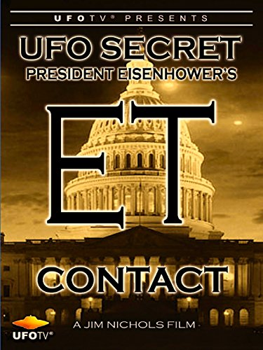 UFO Secret - President Eisenhower's ET Contact
