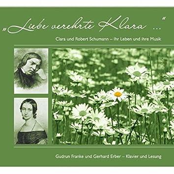 Liebe verehrte Klara (Clara und Robert Schumann - Ihr Leben und ihre Musik)