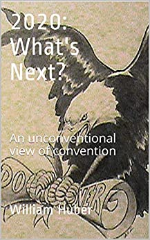 Book cover image for 2020: What's next? An unconventional view of convention