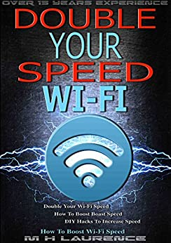 Wi-Fi Speed: Double Your Wi-Fi Speed, How To Boost Boast Speed, DIY Hacks To Increase Speed, How To Boost Wi-Fi Speed, Internet Boast, Solving Broadband Speed Problems