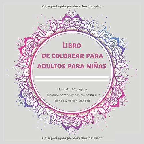 Libro de colorear para adultos para niñas Mandala 120+ páginas - Siempre parece imposible hasta que se hace. Nelson Mandela
