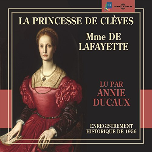 La princesse de Clèves                   By:                                                                                                                                 Madame De Lafayette                               Narrated by:                                                                                                                                 Annie Ducaux                      Length: 3 hrs and 4 mins     1 rating     Overall 3.0
