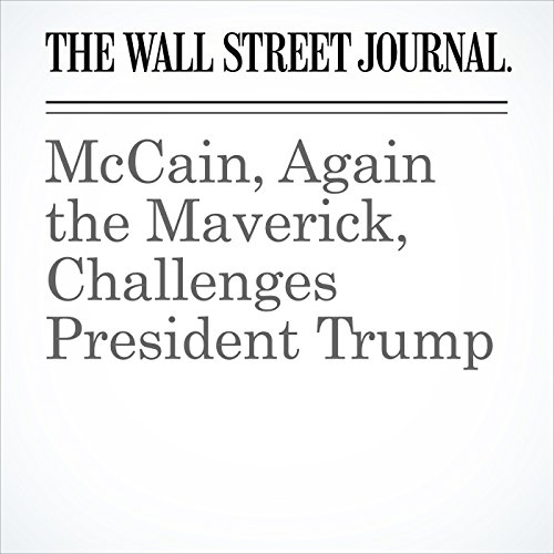 McCain, Again the Maverick, Challenges President Trump audiobook cover art