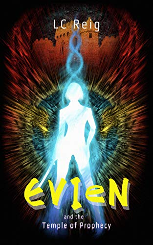 Evien: and the Temple of Prophecy (The Cosmic Seed Series Book 1)