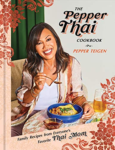 Compare Textbook Prices for The Pepper Thai Cookbook: Family Recipes from Everyone's Favorite Thai Mom Illustrated Edition ISBN 9780593137666 by Teigen, Pepper,Snyder, Garrett