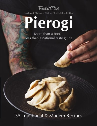 Download Pierogi: More Than a Book, Less Than a National Taste Guide
