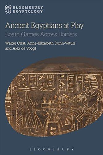 Ancient Egyptians at Play: Board Games Across Borders (Bloomsbury Egyptology) by Walter Crist Anne-Elizabeth Dunn-Vaturi Alex de Voogt(2016-02-25)