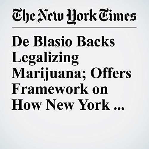 De Blasio Backs Legalizing Marijuana; Offers Framework on How New York City Would Adapt audiobook cover art
