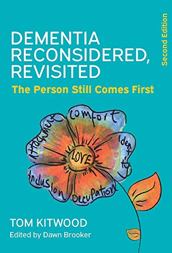 Dementia Reconsidered Revisited: The Person Still Comes First (UK Higher Education OUP Humanities & Social Sciences Health & Social Welfare) (English Edition)