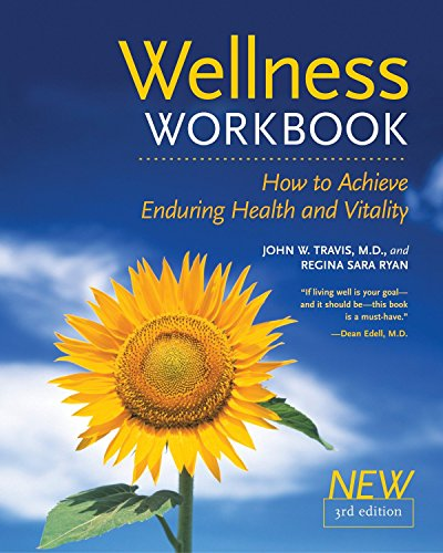 The Wellness Workbook, 3rd ed: How to Achieve Enduring Health and Vitality