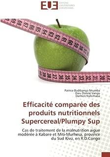 Efficacité comparée des produits nutritionnels Supercereal/Plumpy Sup: Cas de traitement de la malnutrition aigue modérée à Kabare et Miti-Murhesa, province du Sud Kivu, en R.D.Congo (French Edition)