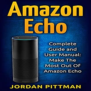 Amazon Echo: Complete User Manual and Guide audiobook cover art