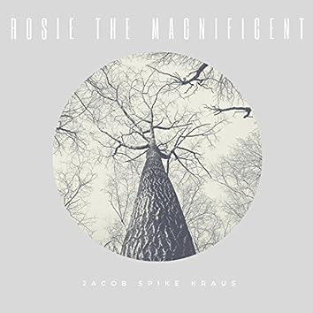 Rosie the Magnificent