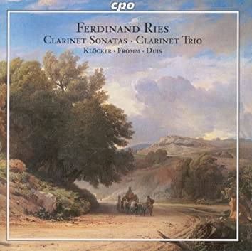 Ries: Clarinet Sonatas, Op. 29 and 169 / Clarinet Trio, Op. 28