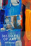 365 Days of Art Journal: 400 Pages