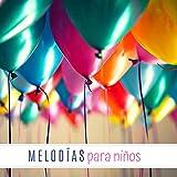 Melodías para Niños: Música Tranquila de Piano para Relajar e Inspirar a los Más Pequeños