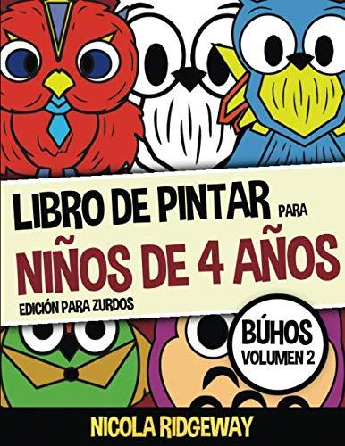 Libro de pintar para niños de 4 años (Búhos) - Volumen 2 - Edición para zurdos: Este libro contiene 40 láminas para colorear. Este libro ayudará a los ... motoras finas (Libros de pintar para niños)