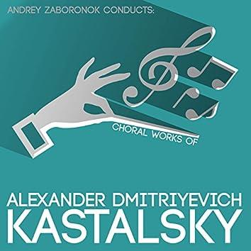 Andrey Zaboronok Conducts: Choral Works of Alexander Dmitriyevich Kastalsky