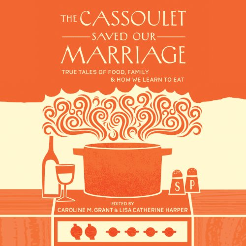 The Cassoulet Saved Our Marriage audiobook cover art