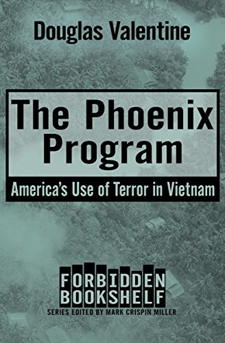 The Phoenix Program: Americas Use of Terror in Vietnam (Forbidden ...