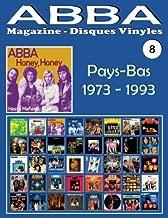 ABBA - Magazine Disques Vinyles Nº 8 - Pays-Bas (1973 - 1993): Discographie éditée par Polydor, Arcade, K-Tel, Reader's Digest, Polar (1973-1993). Guide couleur. (Volume 8) (French Edition)