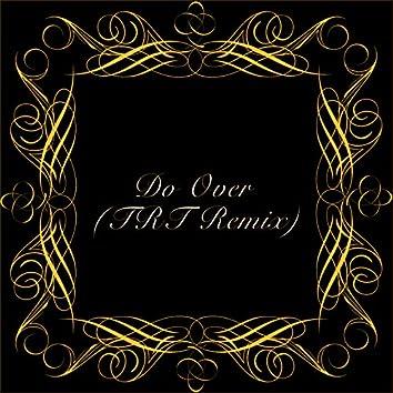 Do Over (TRT Remix)