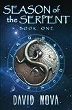 Season of the Serpent: Book One - David Nova