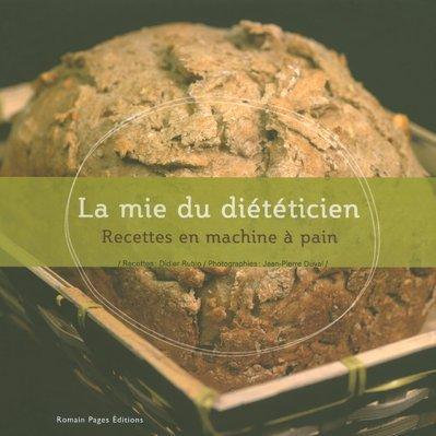 La mie du diététicien : Recettes en machine à pain