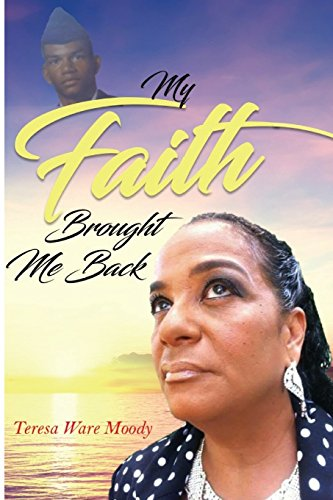 Book: My Faith Brought Me Back by Teresa Ware Moody