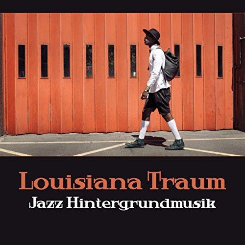 Louisiana Traum (Jazz Hintergrundmusik) – Instrumental Lieder für Nacht Datum, Klavier und Saxophon Musik