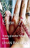You Don't Own Me: 'A story of another Indian woman'