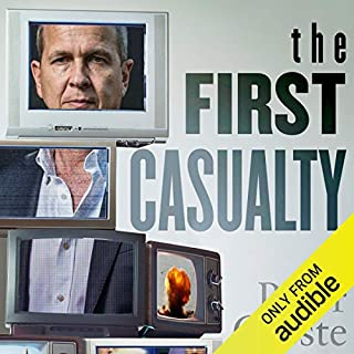 The First Casualty                   By:                                                                                                                                 Peter Greste                               Narrated by:                                                                                                                                 Peter Greste                      Length: 11 hrs and 25 mins     8 ratings     Overall 4.6