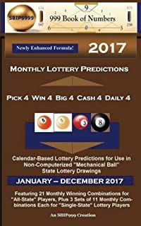 2017 Monthly Lottery Predictions for Pick 4 Win 4 Big 4 Cash 4 Daily 4: Calendar-Based Lottery Predictions for Use in Non-Computerized