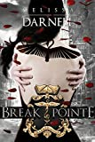 Break Pointe (Marked Ones Series): A New Adult Dystopian Romance Novel (English Edition)
