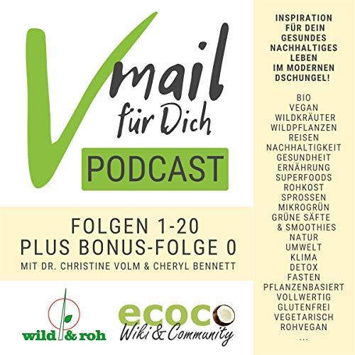 Vmail Für Dich Podcast Serie 1 | Vegan Wildkräuter Reisen Zero-Waste Rohkost Titelbild