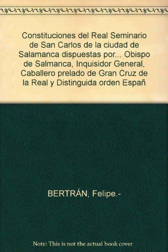 Constituciones del Real Seminario de San Carlos de la ciudad de Salamanca dis...