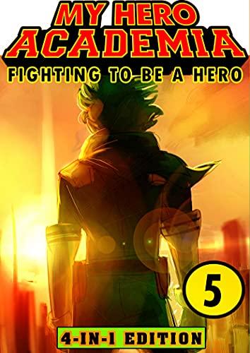 Fighting My Hero Academia 5: Book 5 Collection - Fantasy Adventures Shonen Manga Action My Hero Academia Graphic Novel (English Edition)