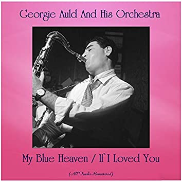 My Blue Heaven / If I Loved You (All Tracks Remastered)