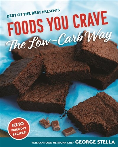 Foods You Crave - The Low-Carb Way by George Stella