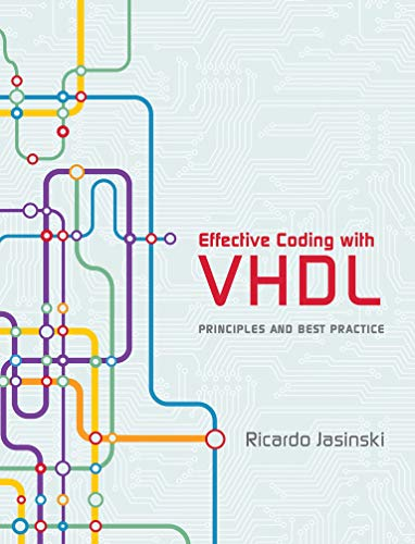 Effective Coding with VHDL: Principles and Best Practice (The MIT Press)