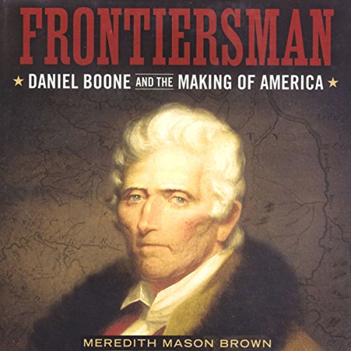 Frontiersman: Daniel Boone and the Making of America audiobook cover art