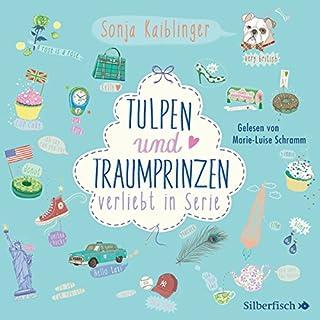 Tulpen und Traumprinzen     Verliebt in Serie 3              Autor:                                                                                                                                 Sonja Kaiblinger                               Sprecher:                                                                                                                                 Marie-Luise Schramm                      Spieldauer: 4 Std. und 41 Min.     22 Bewertungen     Gesamt 4,5