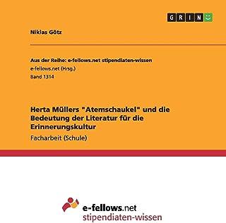 """Herta Müllers """"Atemschaukel"""" und die Bedeutung der Literatur für die Erinnerungskultur"""