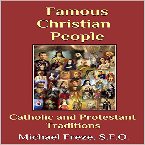 Famous Christian People: Catholic and Protestant Traditions audiobook cover art
