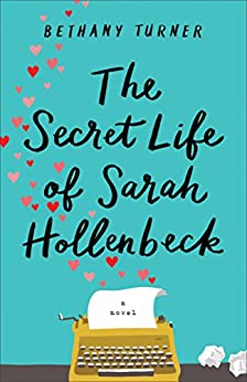 The Secret Life of Sarah Hollenbeck by [Bethany Turner]