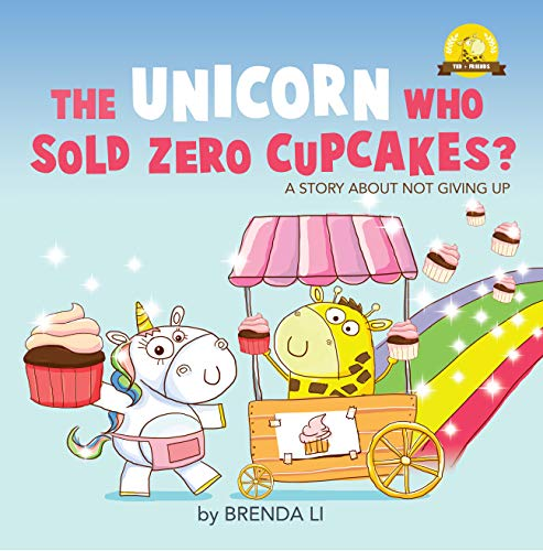 The Unicorn Who Sold Zero Cupcakes?: Raising strong and positive kids (Ted and Friends Book 2)